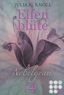 Julia Kathrin Knoll: Nebelgrau (Elfenblüte, Teil 4) ★★★★★