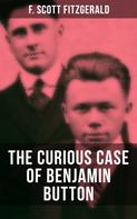 F. Scott Fitzgerald: THE CURIOUS CASE OF BENJAMIN BUTTON