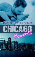 Rachel Callaghan: Chicago Moments ★★★★