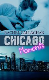 Chicago Moments - Liebesroman