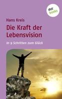 Hans Kreis: Die Kraft der Lebensvision