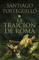 Santiago Posteguillo: La traición de Roma (Trilogía Africanus 3) ★★★★★