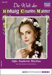 Die Welt der Hedwig Courths-Mahler 486 - Liebesroman - Süße Zauberin Martina