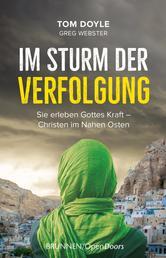 Im Sturm der Verfolgung - Sie erleben Gottes Kraft - Christen im Nahen Osten