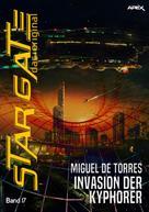 Miguel de Torres: STAR GATE - DAS ORIGINAL, Band 17: INVASION DER KYPHORER