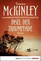 Tamara McKinley: Insel der Traumpfade ★★★★★