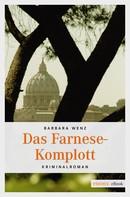 Barbara Wenz: Das Farnese-Komplott