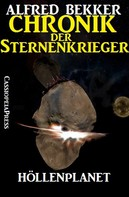 Alfred Bekker: Chronik der Sternenkrieger 7 - Höllenplanet (Science Fiction Abenteuer) ★★★★