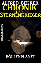 Chronik der Sternenkrieger 7 - Höllenplanet (Science Fiction Abenteuer)
