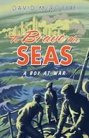 David McRobbie: To Brave the Seas