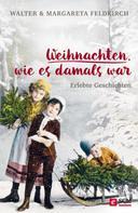 Walter Feldkirch: Weihnachten, wie es damals war
