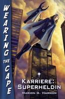Marion G. Harmon: Karriere: Superheldin ★★★★