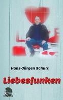 Hans-Jürgen Schulz: Liebesfunken