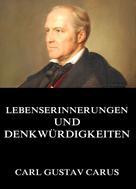 Carl Gustav Carus: Lebenserinnerungen und Denkwürdigkeiten ★★