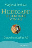 Wighard Strehlow: Hildegard-Heilkunde von A - Z ★★★