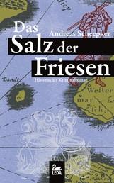 Das Salz der Friesen: Historischer Krimi