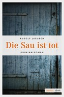 Rudolf Jagusch: Die Sau ist tot ★★★★