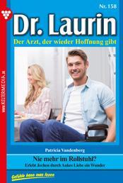 Dr. Laurin 158 – Arztroman - Nie mehr im Rollstuhl?