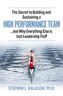 Stephen Kalaluhi: The Secret to Building and Sustaining a High Performance Team