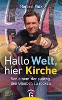 Norbert Fink: Hallo Welt, hier Kirche