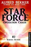 Alfred Bekker: Brian Carisi - Operation Chaos: Star Force 2