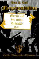 Jens K. Carl: Morgel und der kleine Zirkusbär