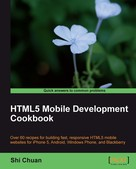 Shi Chuan: HTML5 Mobile Development Cookbook