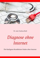 Andreas Roth: Diagnose ohne Internet