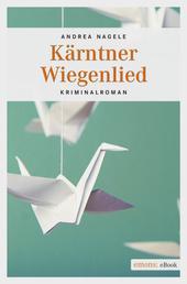 Kärtner Wiegenlied - Kriminalroman