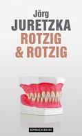 Jörg Juretzka: Rotzig & Rotzig ★★★★★
