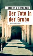 Helene Wiedergrün: Der Tote in der Grube ★★★★