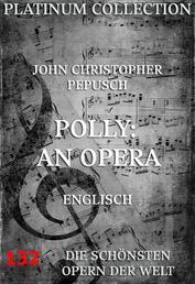 Polly: An Opera - Die Opern der Welt
