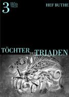 Hef Buthe: Töchter der Triaden - Band3 ★★★★