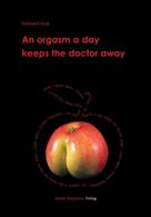 Ferdinand Stock: An orgasm a day keeps the doctor away