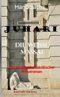 Hans Sachs: Juhari, die weiße Massai