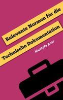 Mustafa Acar: Relevante Normen für die Technische Dokumentation ★★★