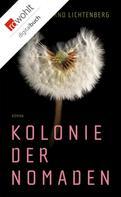 Bernd Lichtenberg: Kolonie der Nomaden