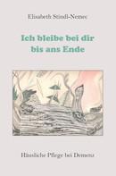 Elisabeth Stindl-Nemec: Ich bleibe bei dir bis ans Ende ★★★★★