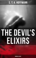 E. T. A. Hoffmann: The Devil's Elixirs (Horror Classic)