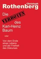 Christoph Rothenberg: Die Verboten des Karl-Heinz Baum