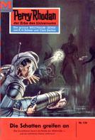 Clark Darlton: Perry Rhodan 126: Die Schatten greifen an ★★★★