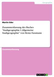 """Zusammenfassung des Buches """"Stadtgeographie I. Allgemeine Stadtgeographie"""" von Heinz Fassmann"""