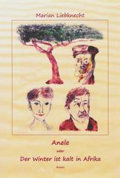 Anele - Der Winter ist kalt in Afrika - Roman