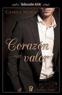 Camilla Mora: Corazón sin valor (Corazones en Manhattan 1)