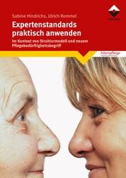 Expertenstandards praktisch anwenden - Im Kontext von Strukturmodell und neuem Pflegebedürftigkeitsbegriff