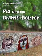 Maria Seidemann: Pia und die Graffiti-Geister ★★★★