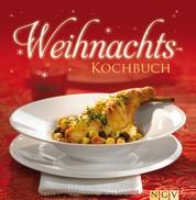 Weihnachtskochbuch - Die schönsten Weihnachtsrezepte in einem Kochbuch