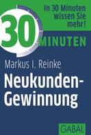 Markus I. Reinke: 30 Minuten Neukunden-Gewinnung ★★★★