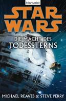 Michael Reaves: Star Wars. Die Macht des Todessterns ★★★★