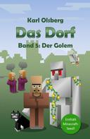 Karl Olsberg: Das Dorf: Der Golem (Band 5) ★★★★★